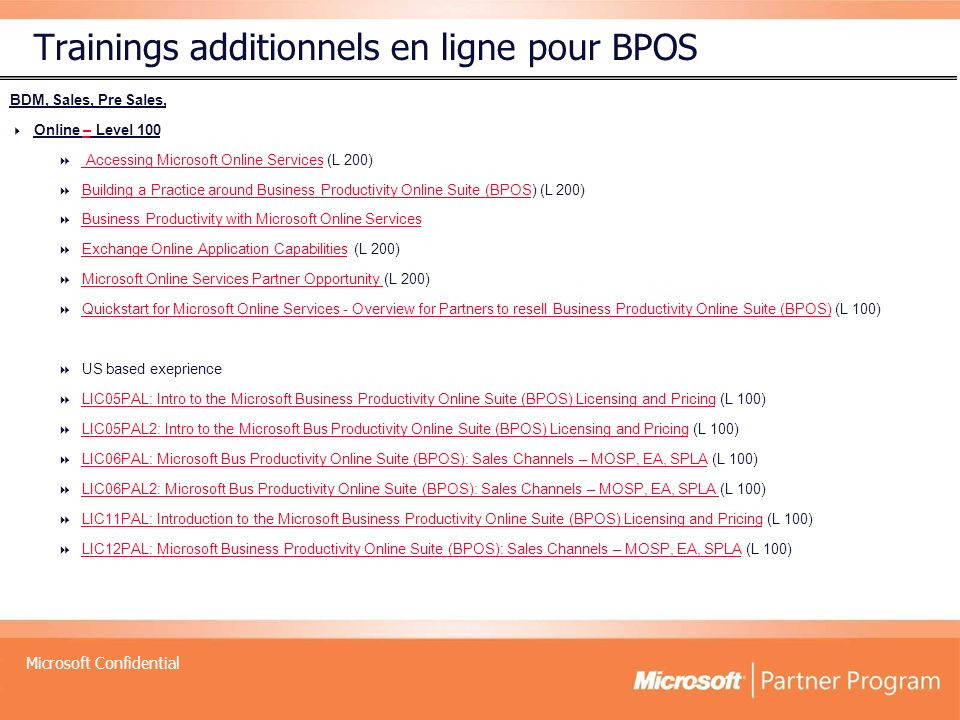 Microsoft Confidential Trainings additionnels en ligne pour BPOS BDM, Sales, Pre Sales, Online – Level 100– Accessing Microsoft Online Services (L 200