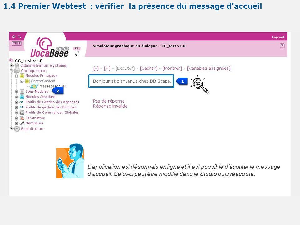 1 1 2 2 1.4 Premier Webtest : vérifier la présence du message daccueil Lapplication est désormais en ligne et il est possible découter le message dacc