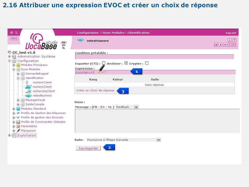1 1 2 2 3 3 2.16 Attribuer une expression EVOC et créer un choix de réponse