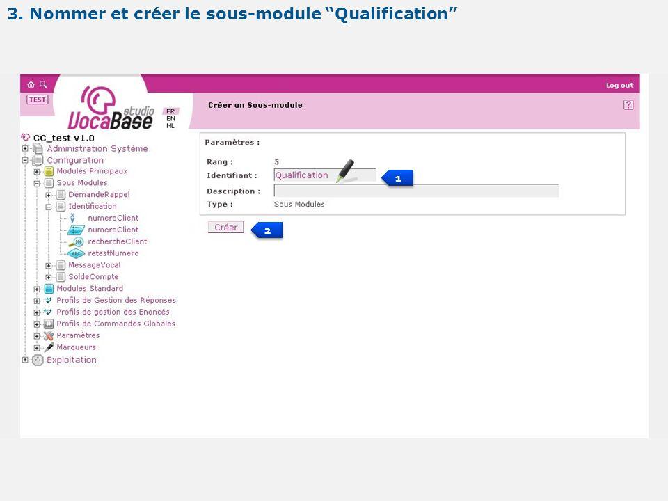 1 1 2 2 3. Nommer et créer le sous-module Qualification