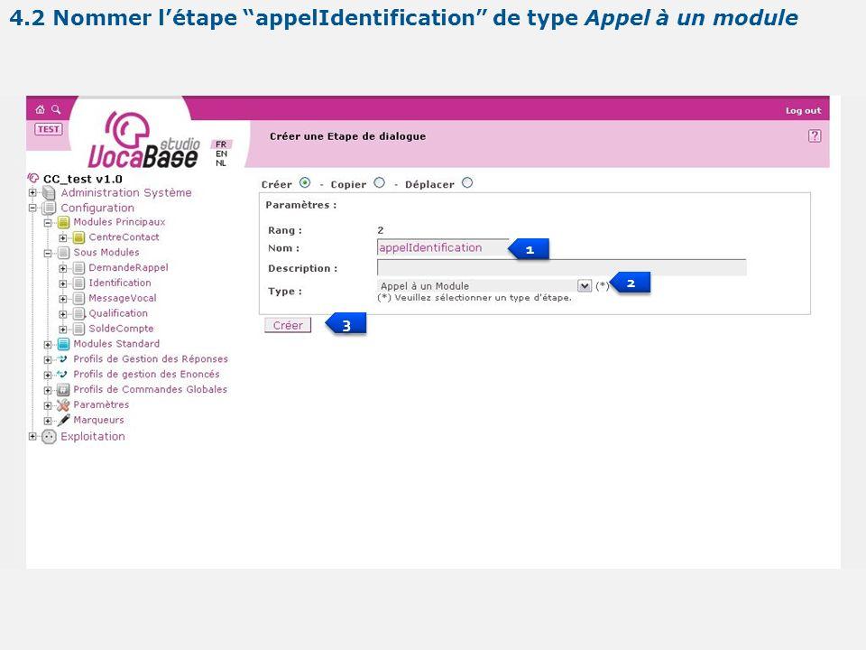 1 1 2 2 3 3 4.2 Nommer létape appelIdentification de type Appel à un module