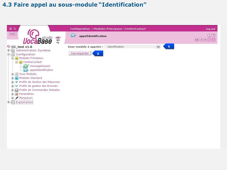 1 1 2 2 4.3 Faire appel au sous-module Identification