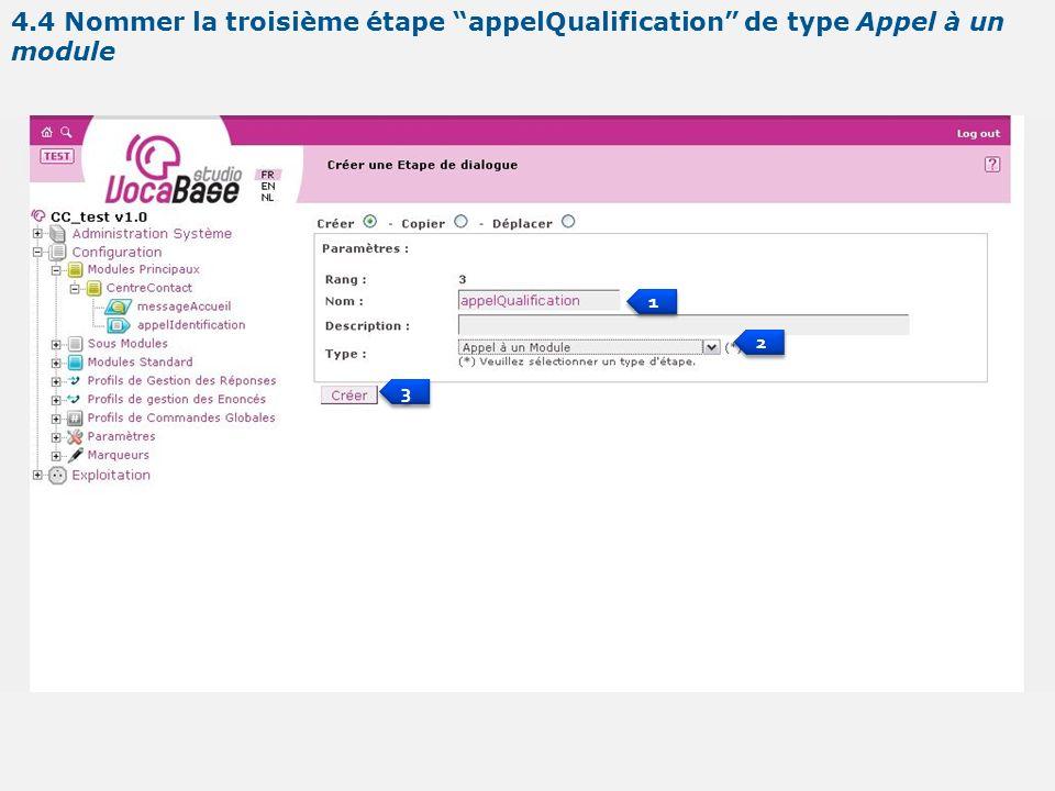 1 1 2 2 3 3 4.4 Nommer la troisième étape appelQualification de type Appel à un module