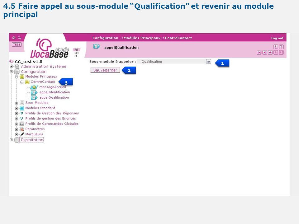 1 1 2 2 4.5 Faire appel au sous-module Qualification et revenir au module principal 3 3