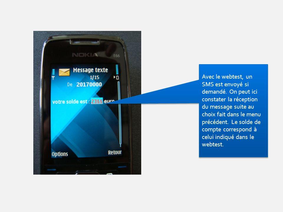 Avec le webtest, un SMS est envoyé si demandé. On peut ici constater la réception du message suite au choix fait dans le menu précédent. Le solde de c