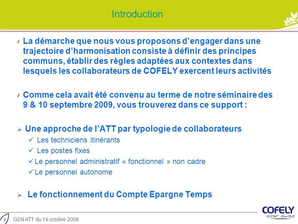 2 GSN ATT du 14 octobre 2009 Introduction La démarche que nous vous proposons dengager dans une trajectoire dharmonisation consiste à définir des prin
