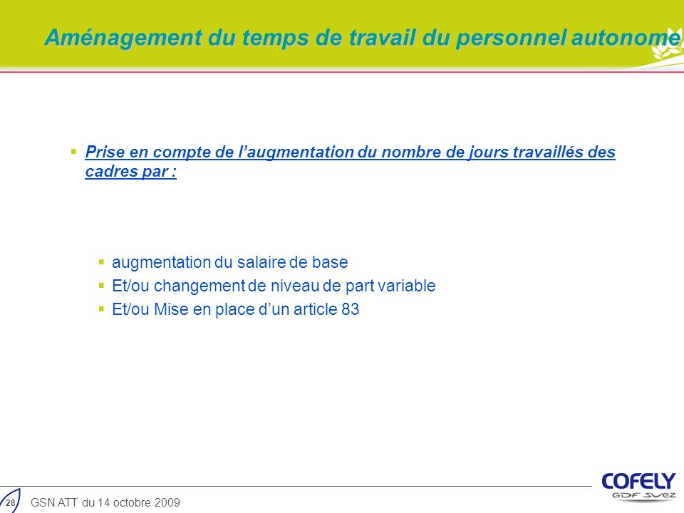 28 GSN ATT du 14 octobre 2009 Prise en compte de laugmentation du nombre de jours travaillés des cadres par : augmentation du salaire de base Et/ou ch
