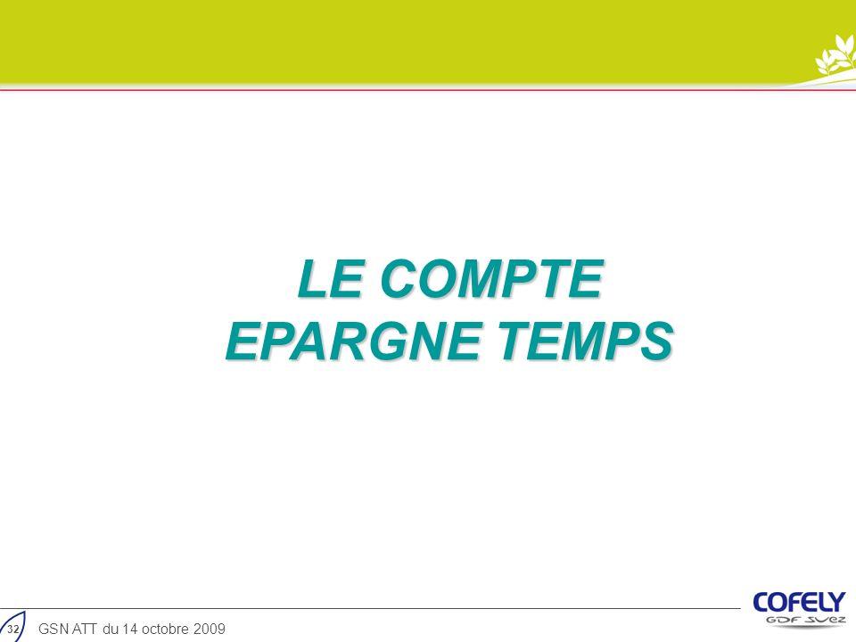 32 GSN ATT du 14 octobre 2009 LE COMPTE EPARGNE TEMPS