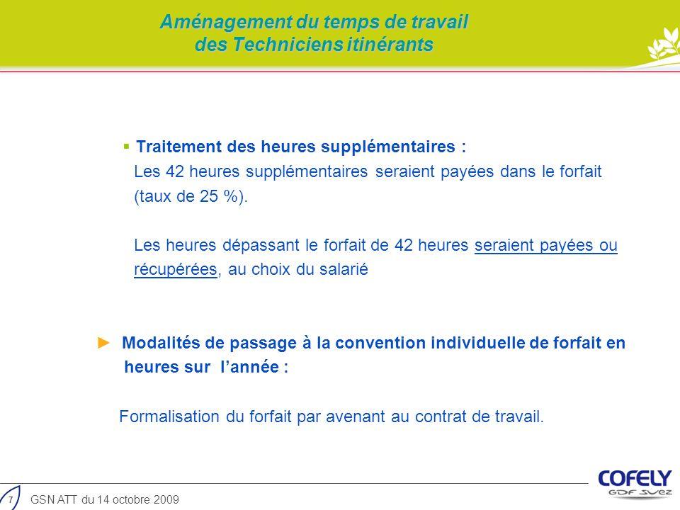 7 GSN ATT du 14 octobre 2009 Aménagement du temps de travail des Techniciens itinérants Traitement des heures supplémentaires : Les 42 heures suppléme