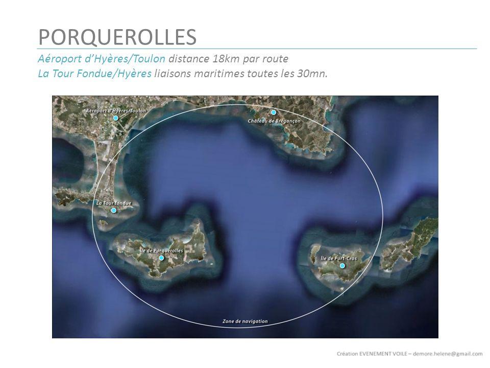 PORQUEROLLES Aéroport dHyères/Toulon distance 18km par route La Tour Fondue/Hyères liaisons maritimes toutes les 30mn.