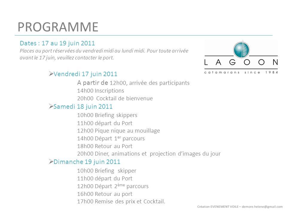 PROGRAMME Dates : 17 au 19 juin 2011 Places au port réservées du vendredi midi au lundi midi. Pour toute arrivée avant le 17 juin, veuillez contacter