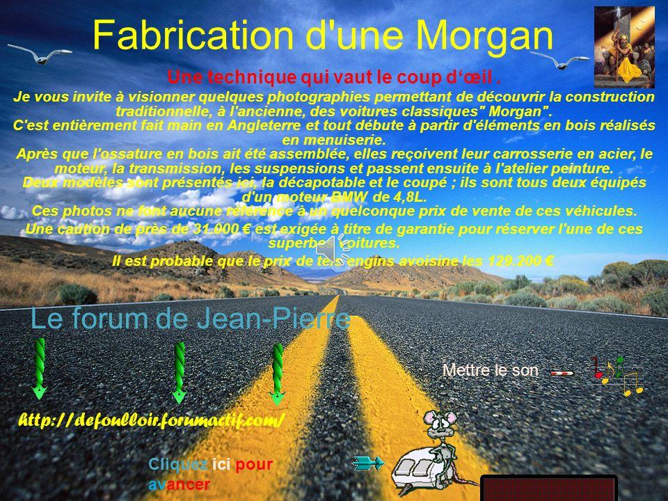 Fabrication d une Morgan Une technique qui vaut le coup dœil.
