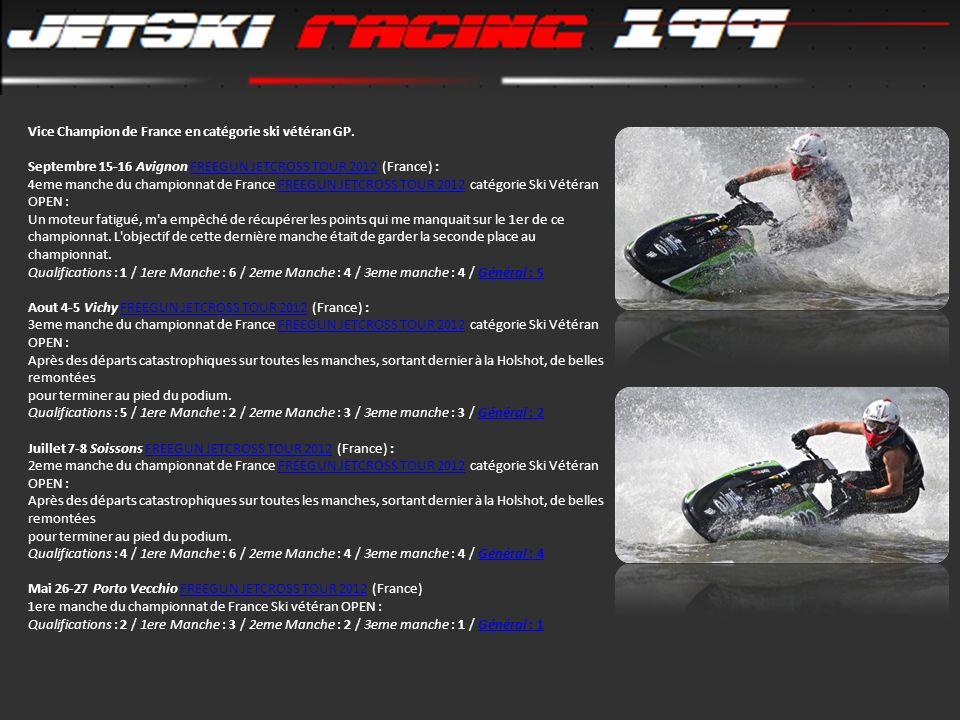 Vice Champion de France en catégorie ski vétéran GP. Septembre 15-16 Avignon FREEGUN JETCROSS TOUR 2012 (France) : 4eme manche du championnat de Franc