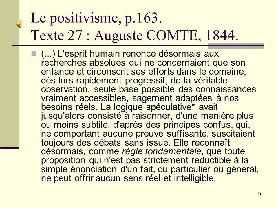 18 Texte 26 : Galilée, p. 180 Une vérification est dautant mieux possible quune connaissance est exprimée en termes quantitatifs. La nature est descri