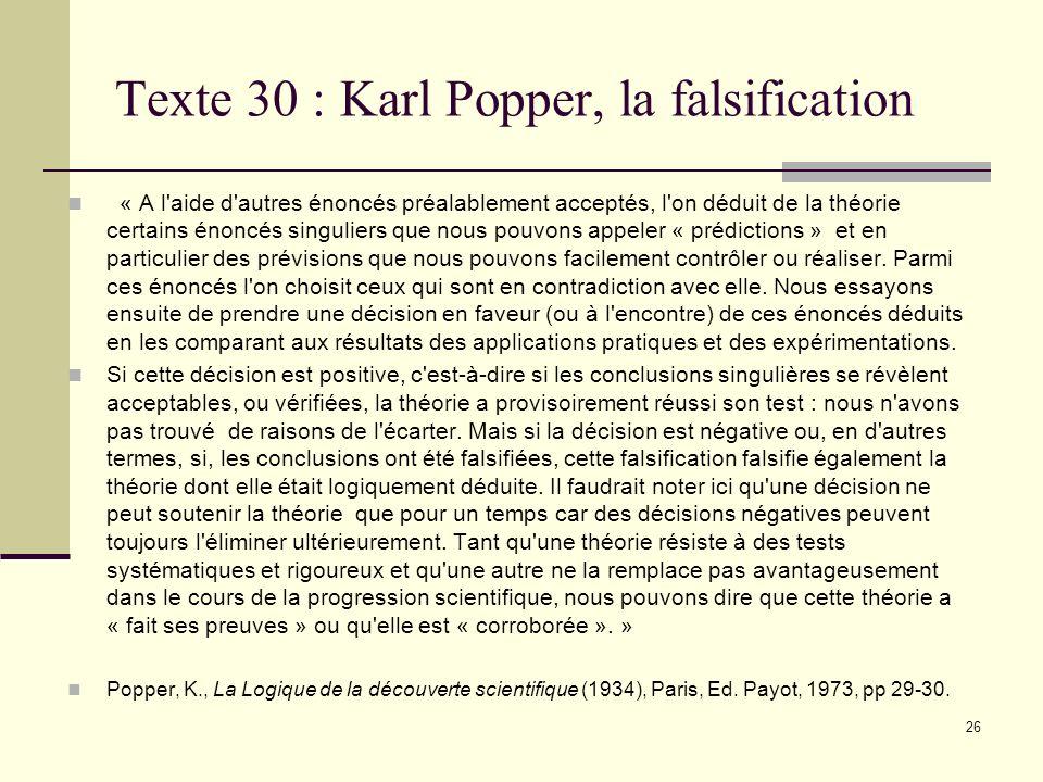 25 Texte 29 (suite). Par conséquent, qu'il s'agisse d'un mythe ou d'une théorie scientifique, tout système d'explication est le produit de l'imaginati