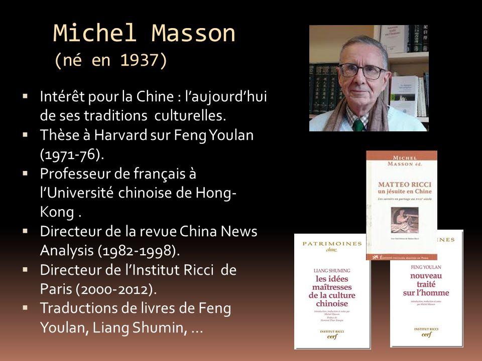 Michel Masson (né en 1937) Intérêt pour la Chine : laujourdhui de ses traditions culturelles.