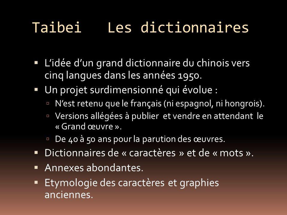 Taibei Les dictionnaires Lidée dun grand dictionnaire du chinois vers cinq langues dans les années 1950.