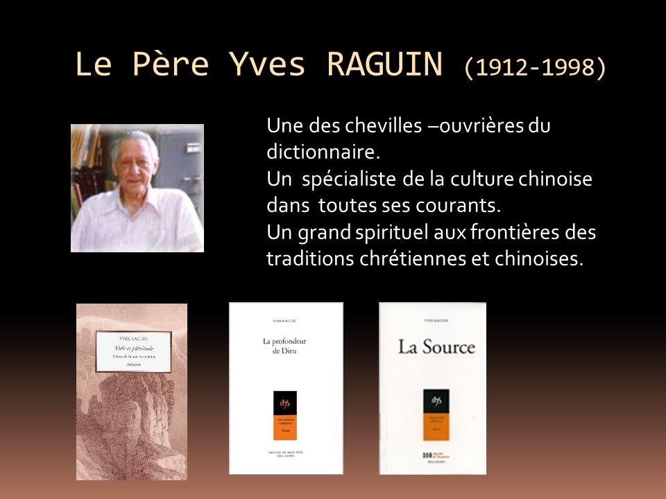 Le Père Yves RAGUIN (1912-1998) Une des chevilles –ouvrières du dictionnaire.