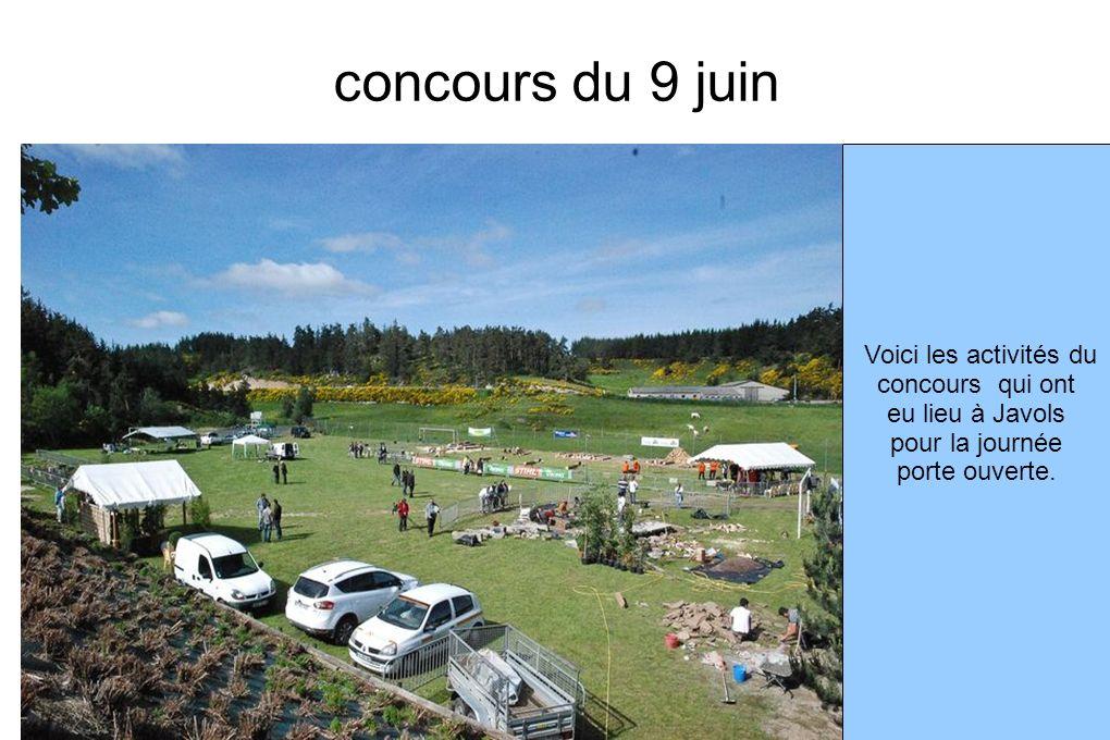 concours du 9 juin Voici les activités du concours qui ont eu lieu à Javols pour la journée porte ouverte.
