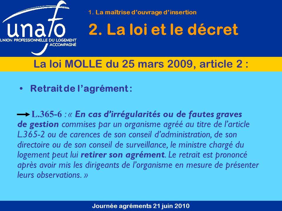 Journée agréments 21 juin 2010 Retrait de lagrément : L.365-6 : « En cas dirrégularités ou de fautes graves de gestion commises par un organisme agréé