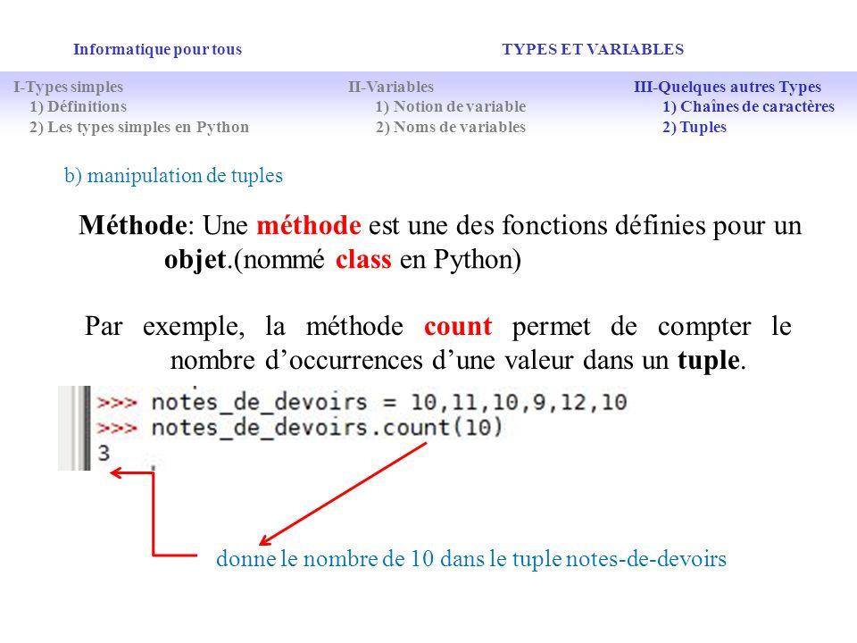 donne le nombre de 10 dans le tuple notes-de-devoirs Informatique pour tous TYPES ET VARIABLES I-Types simples II-Variables III-Quelques autres Types