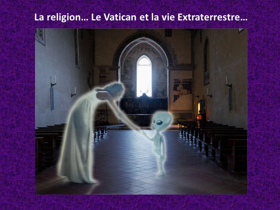 L astronome en chef du Vatican admet une vie Extraterrestre… Extraterrestre, mon frère ...