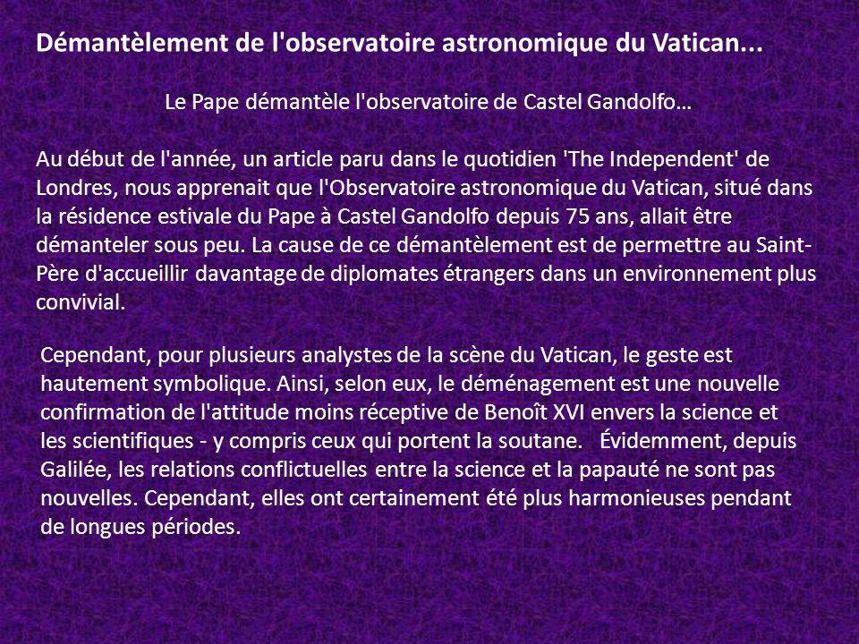 Démantèlement de l'observatoire astronomique du Vatican... Le Pape démantèle l'observatoire de Castel Gandolfo… Au début de l'année, un article paru d