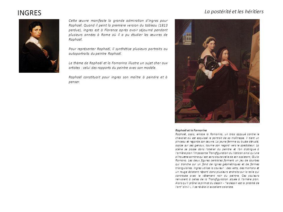 Cette œuvre manifeste la grande admiration d Ingres pour Raphaël.
