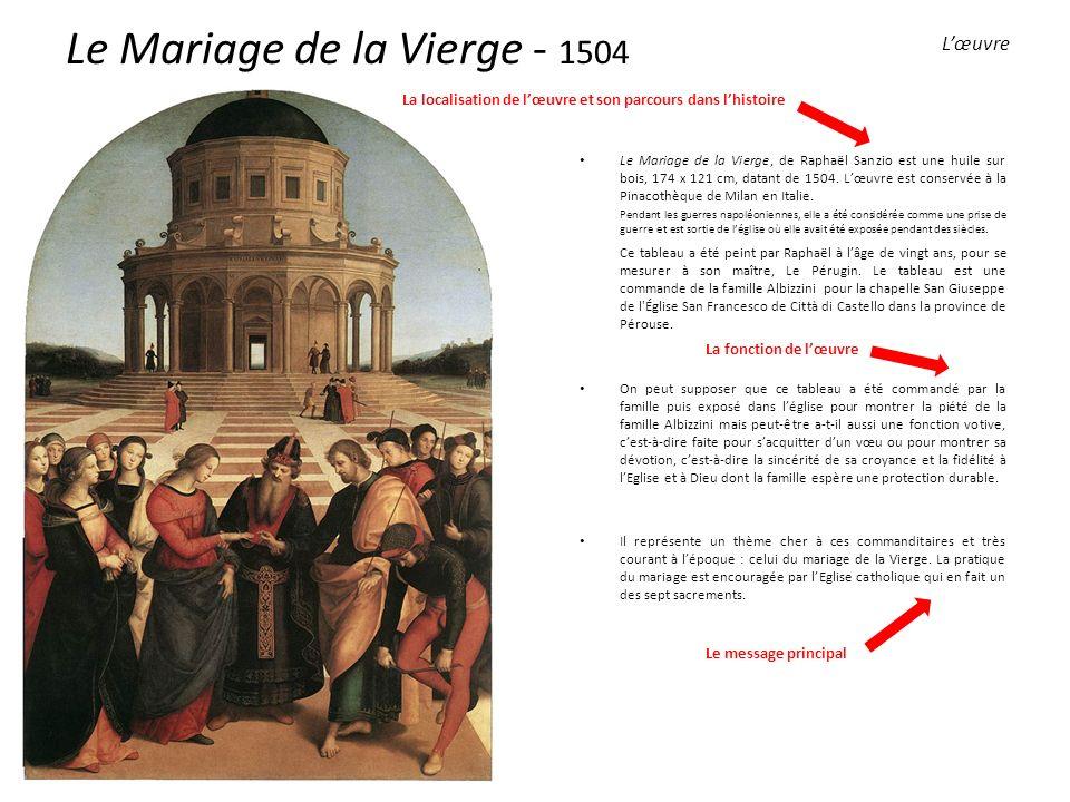 Le Mariage de la Vierge, de Raphaël Sanzio est une huile sur bois, 174 x 121 cm, datant de 1504.