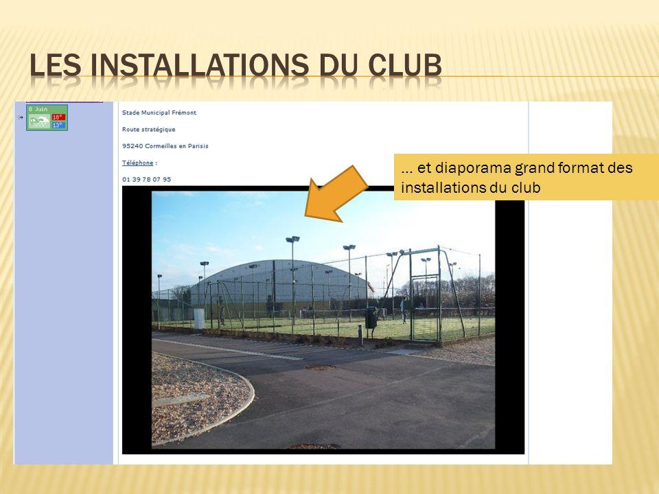 … et diaporama grand format des installations du club