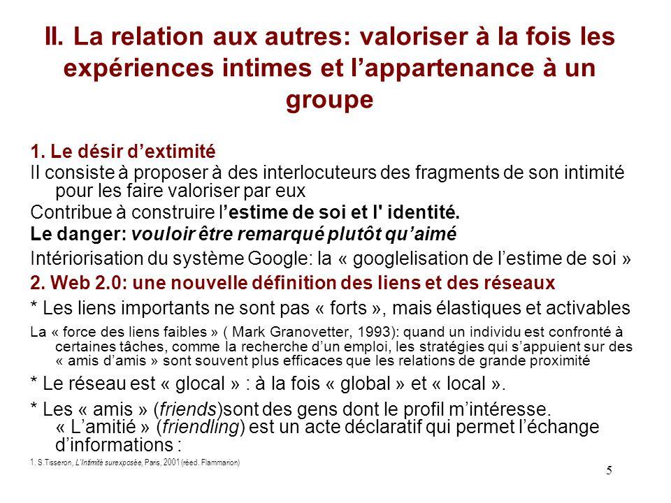 5 II. La relation aux autres: valoriser à la fois les expériences intimes et lappartenance à un groupe 1. Le désir dextimité Il consiste à proposer à