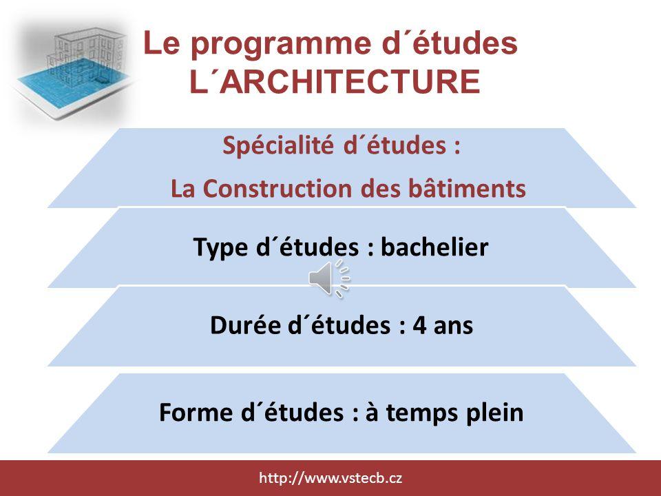 Le programme d´études L´ARCHITECTURE http://www.vstecb.cz Spécialité d´études : Le Management du bâtiment Type d´études : bachelier Durée d´études : 4 ans Forme d´études : à temps plein / partiel