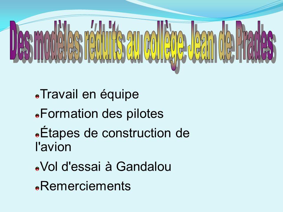 Travail en équipe Formation des pilotes Étapes de construction de l'avion Vol d'essai à Gandalou Remerciements