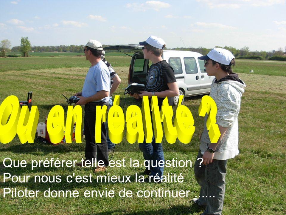 Que préférer telle est la question ? Pour nous c'est mieux la réalité Piloter donne envie de continuer......