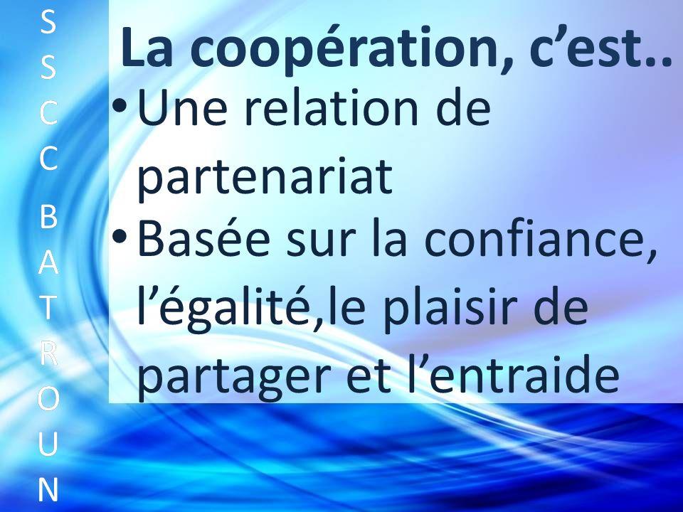 La coopération, cest..