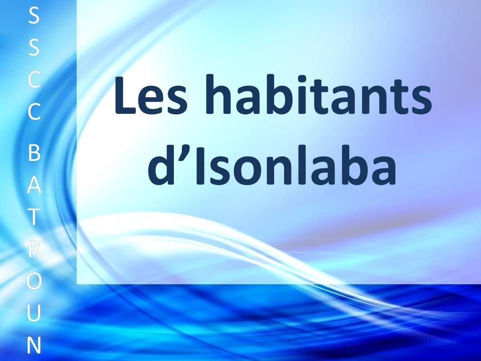 Les habitants dIsonlaba SSCC BATROUNSSCC BATROUN S S C C B A T R O U N