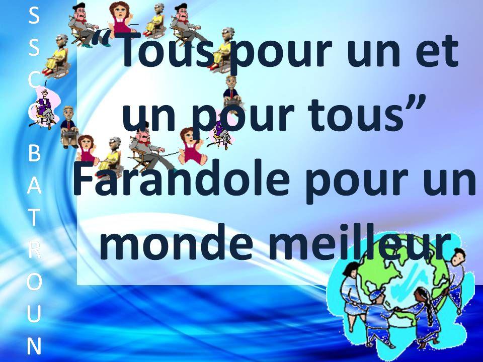 Tous pour un et un pour tous Farandole pour un monde meilleur SSCC BATROUNSSCC BATROUN S S C C B A T R O U N S S C C B A T R O U N