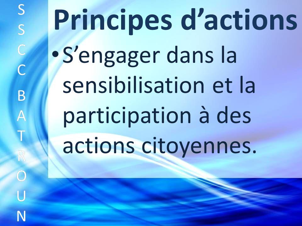 Principes dactions Sengager dans la sensibilisation et la participation à des actions citoyennes.