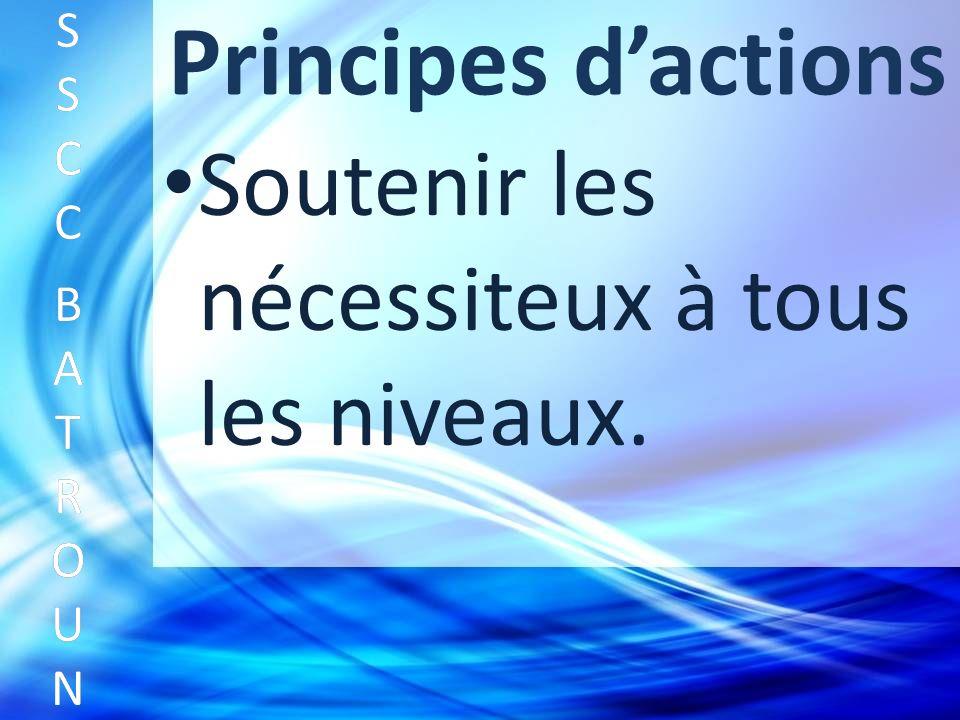 Principes dactions Soutenir les nécessiteux à tous les niveaux.