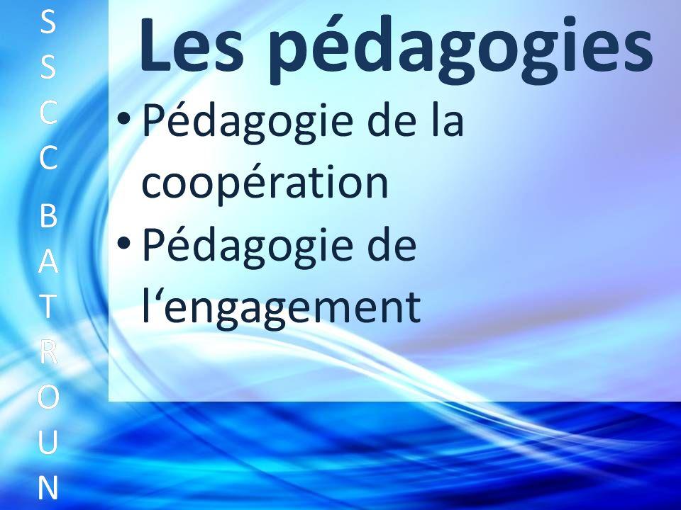 Les pédagogies Pédagogie de la coopération SSCC BATROUNSSCC BATROUN S S C C B A T R O U N Pédagogie de lengagement