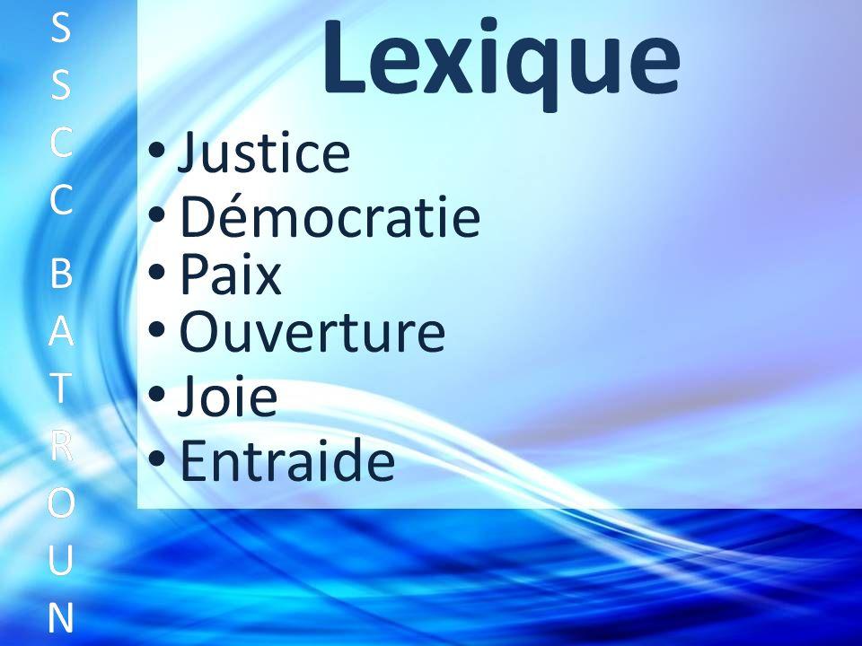 Lexique Justice SSCC BATROUNSSCC BATROUN S S C C B A T R O U N Démocratie Paix Ouverture Joie Entraide