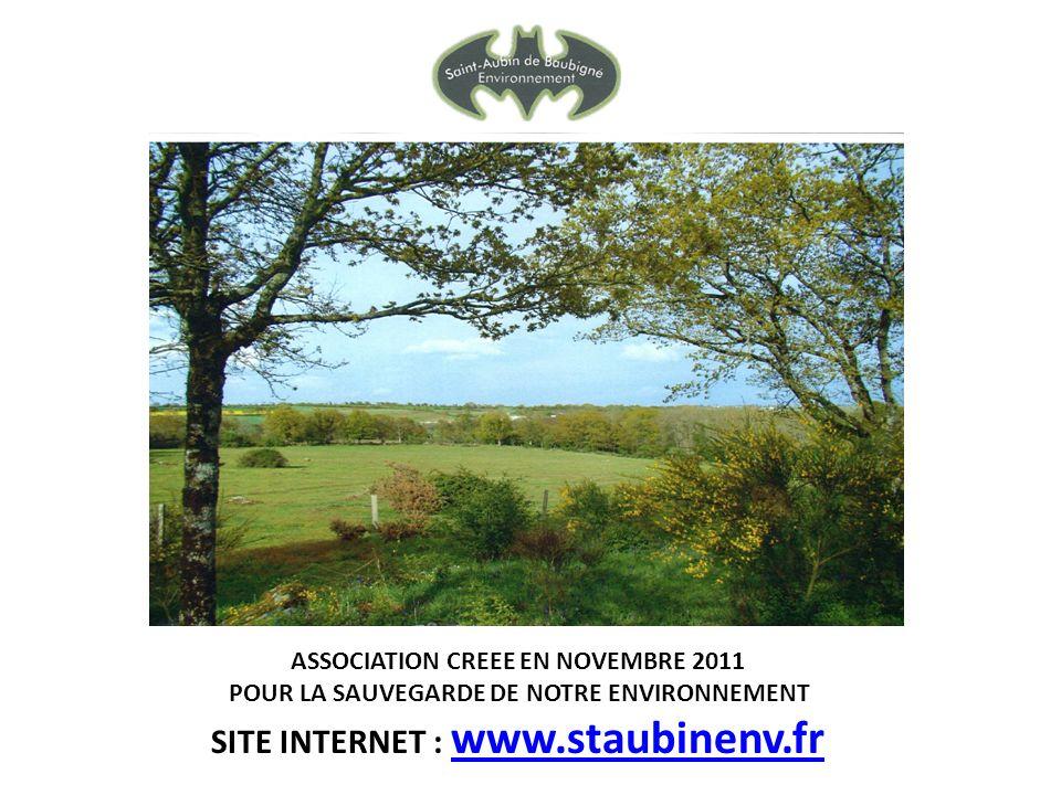 ASSOCIATION CREEE EN NOVEMBRE 2011 POUR LA SAUVEGARDE DE NOTRE ENVIRONNEMENT SITE INTERNET : www.staubinenv.fr www.staubinenv.fr