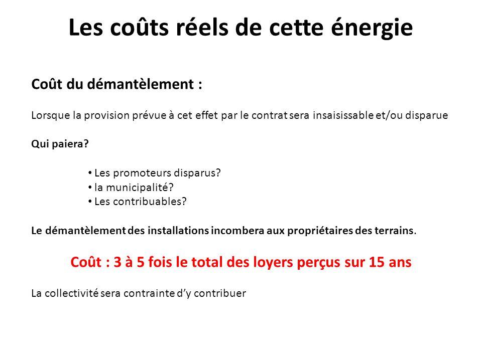 Les coûts réels de cette énergie Coût du démantèlement : Lorsque la provision prévue à cet effet par le contrat sera insaisissable et/ou disparue Qui paiera.