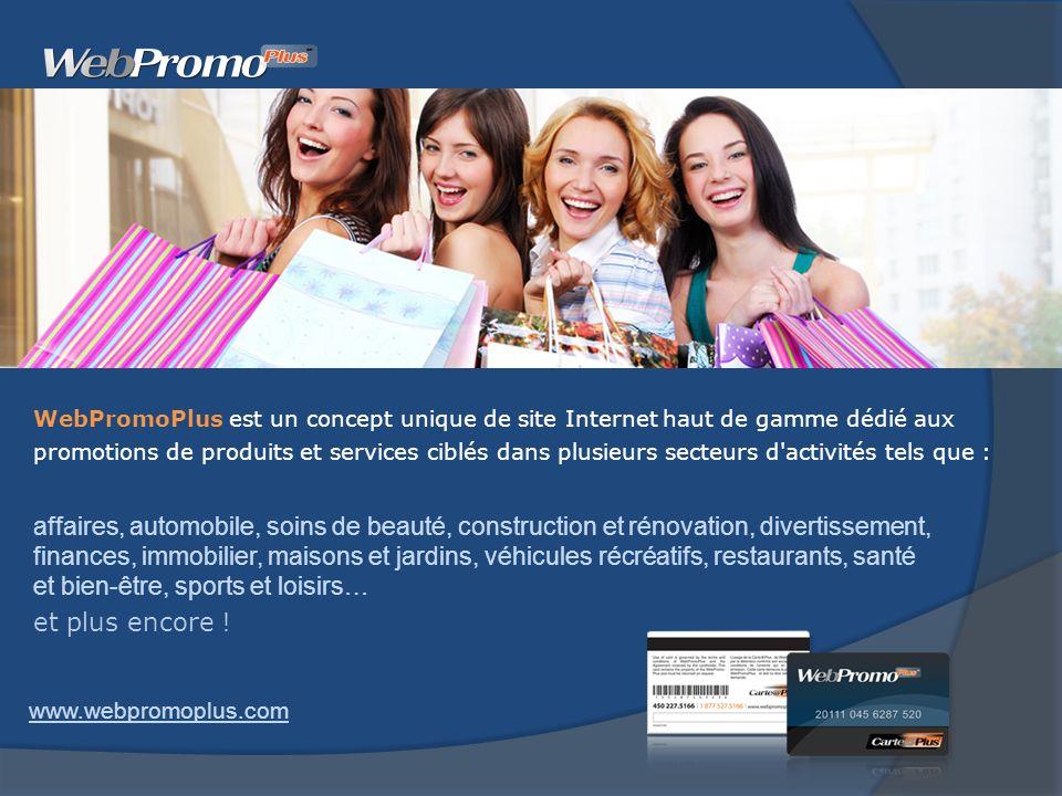 WebPromoPlus est un concept unique de site Internet haut de gamme dédié aux promotions de produits et services ciblés dans plusieurs secteurs d'activi