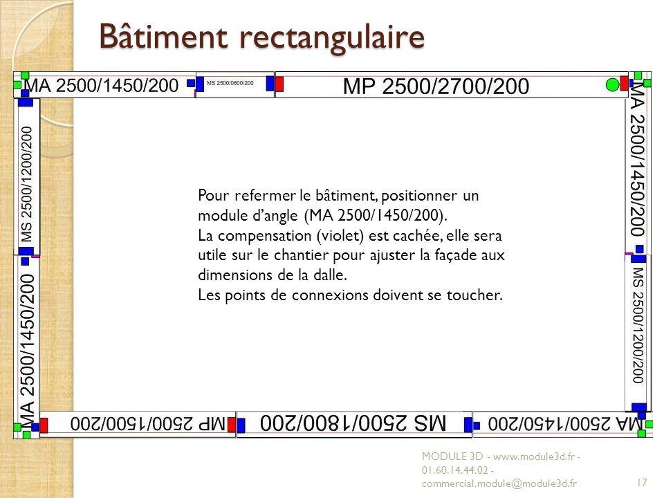 Bâtiment rectangulaire MODULE 3D - www.module3d.fr - 01.60.14.44.02 - commercial.module@module3d.fr17 Pour refermer le bâtiment, positionner un module dangle (MA 2500/1450/200).