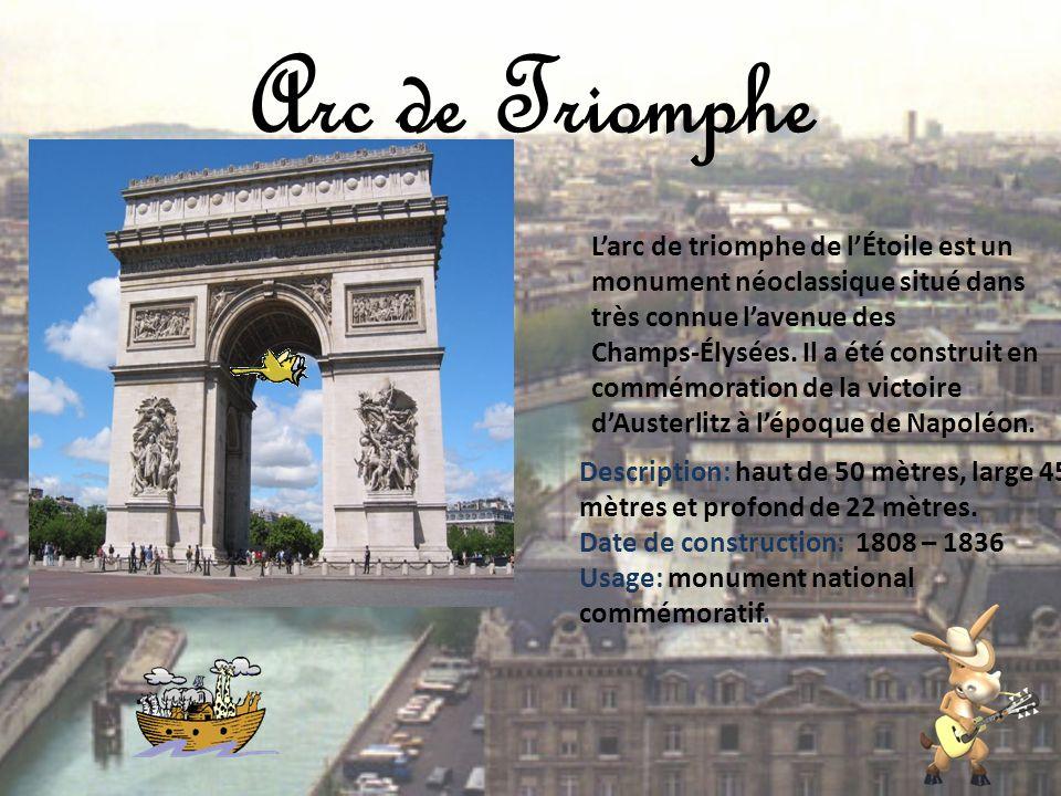 Arc de Triomphe Larc de triomphe de lÉtoile est un monument néoclassique situé dans très connue lavenue des Champs-Élysées. Il a été construit en comm