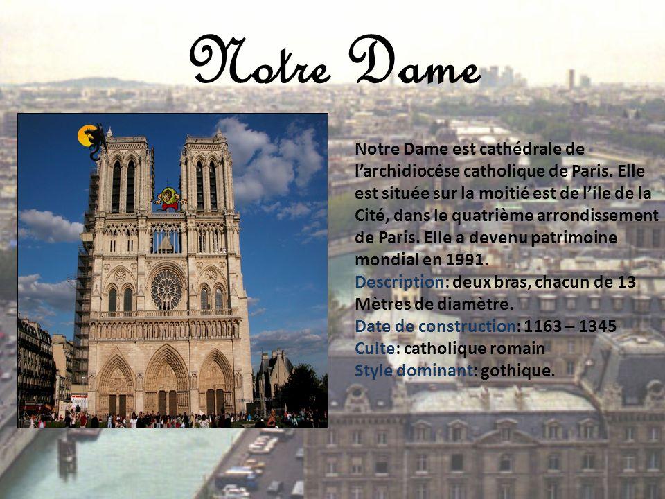 Notre Dame Notre Dame est cathédrale de larchidiocése catholique de Paris. Elle est située sur la moitié est de lile de la Cité, dans le quatrième arr
