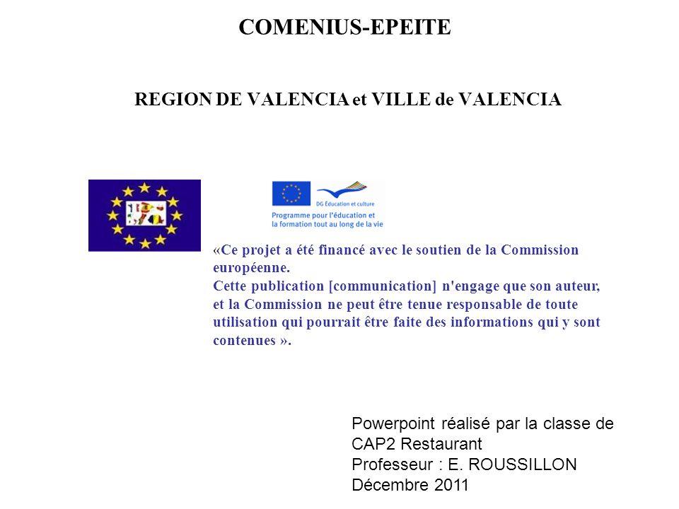REGION DE VALENCIA et VILLE de VALENCIA COMENIUS-EPEITE «Ce projet a été financé avec le soutien de la Commission européenne. Cette publication [commu