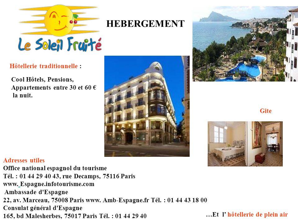 HEBERGEMENT Hôtellerie traditionnelle : Cool Hôtels, Pensions, Appartements entre 30 et 60 la nuit.