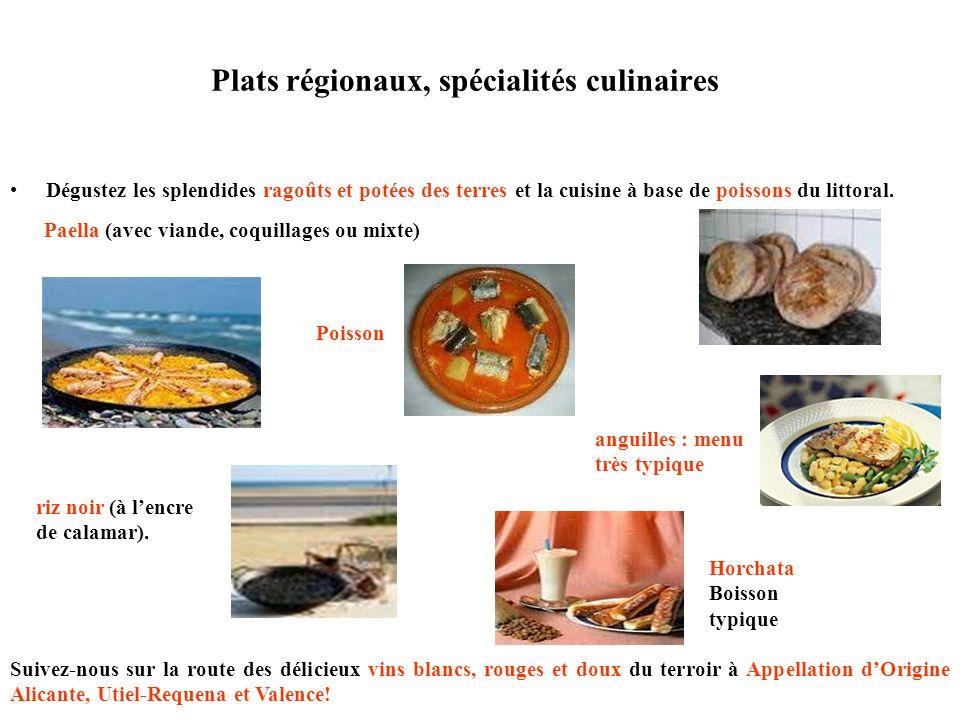 Plats régionaux, spécialités culinaires Dégustez les splendides ragoûts et potées des terres et la cuisine à base de poissons du littoral. Paella (ave